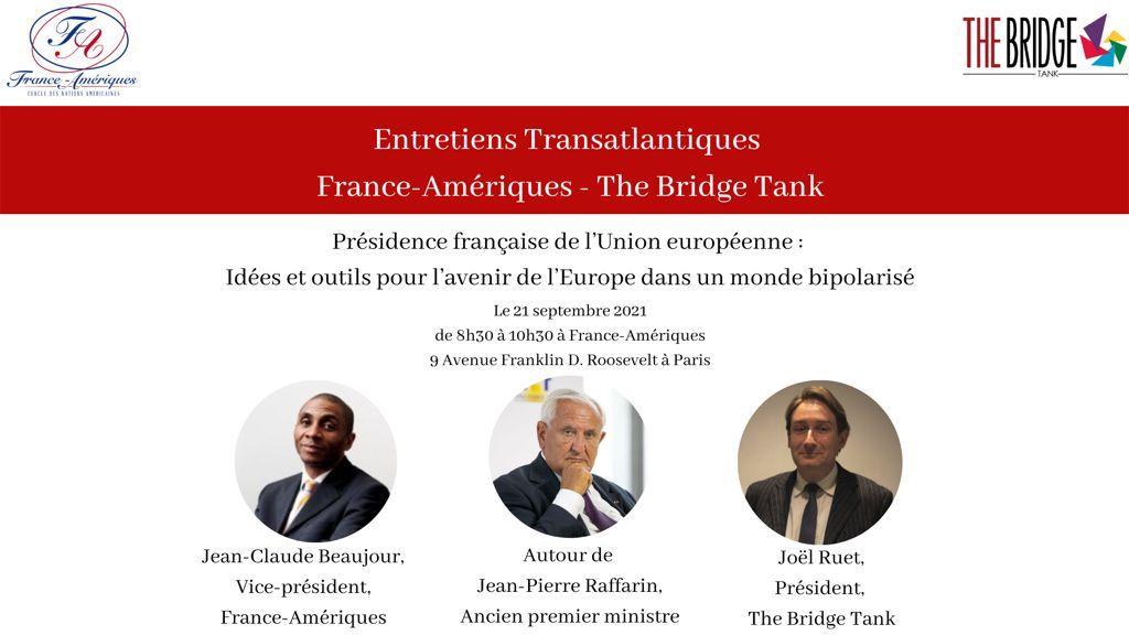 """""""Entretiens Transatlantiques"""": Réflexions pour l'Europe avec Jean-Pierre Raffarin"""